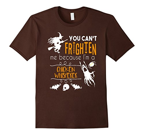 Mens You can't frighten me I'm a chicken whisperer funny t-shirt Medium Brown