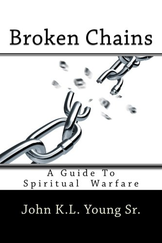 DOWNLOAD Broken Chains: A Guide To Spiritual Warfare Popular
