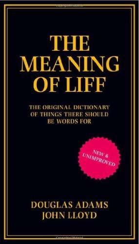 The Meaning of Liff: The Original Dictionary Of Things There Should Be Words For by Douglas Adams (2013-08-15)