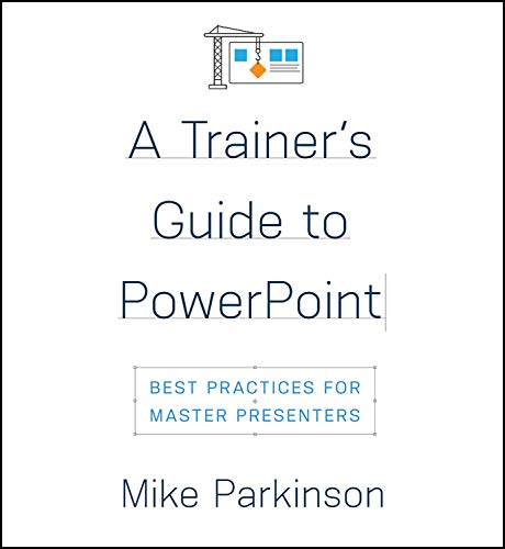 A Trainer's Guide to PowerPoint: Best Practices for Master Presenters (Best Running Trainers For Beginners)