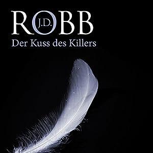 Der Kuss des Killers (Eve Dallas 05) Hörbuch