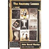 The Anatomy Lesson, John D. Morley, 0312134266