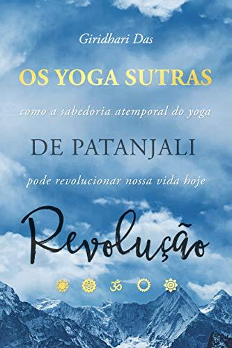Amazon.com: Yoga Sutras de Patanjali Revolução: Como a ...