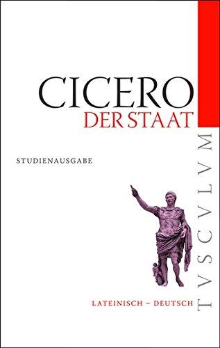 Der Staat / De re publica: Lateinisch - Deutsch (Tusculum Studienausgaben)