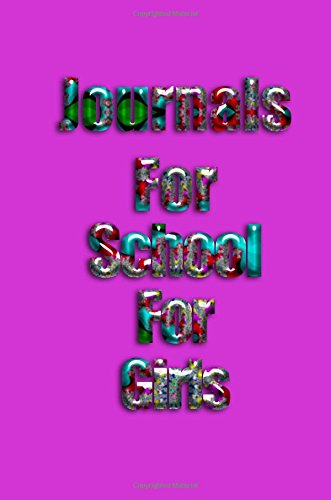 Journals For School For Girls: 6 x 9, 108 Lined Pages (diary, notebook, journal)