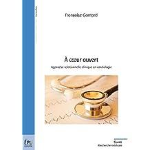 A coeur ouvert: Approche relationnelle clinique en cardiologie  (Recherches)