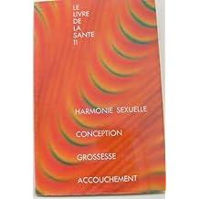 Harmonie sexuelle/ conception/grossesse/ accouchement