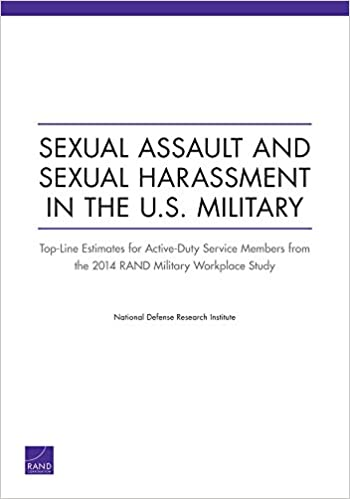 Book Sexual Assault and Sexual Harassment in the U.S. Military: Top-Line Estimates for Active-Duty Service Members from the 2014 RAND Military Workplace Study