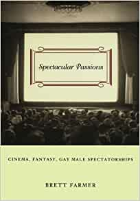 cinema fantasy gay male passions spectacular spectatorships