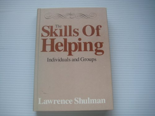 The skills of helping: Individuals and groups