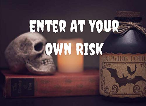 Enter At Your Own Risk: Halloween Guest Book To Write In Everything That Makes You Feel Scared