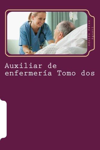 Auxiliar de enfermeria Tomo dos: Curso formativo (Cursos formativos) (Volume 15) (Spanish Edition) [Adolfo Perez Agusti] (Tapa Blanda)