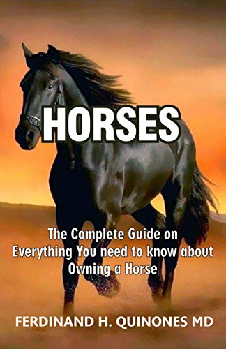 Pdf Outdoors HORSES: The Complete Guide On Everything You Need To Know About Owning a Horse