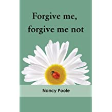Forgive Me, Forgive Me Not