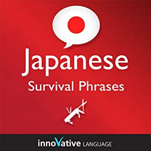Learn Japanese - Survival Phrases Japanese, Volume 1: Lessons 1-30 Audiobook