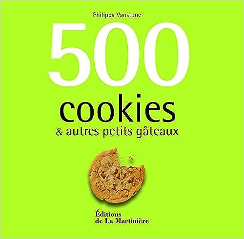 500 cookies & autres petits gâteaux