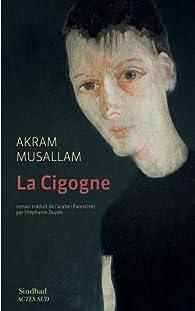 La Cigogne par Akram Musallam