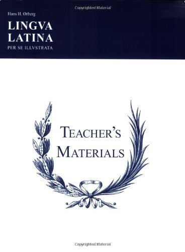 Lingua Latina Per Se Illustrata: Teachers' Materials & Answer Keys for Pars I & II (Latina Lingua Instruction)