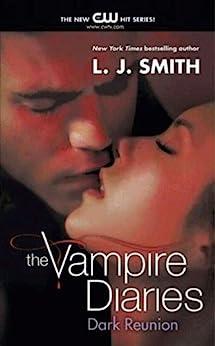 The Vampire Diaries: Dark Reunion by [Smith, L. J.]