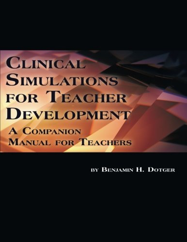 Clinical Simulations for Teacher Development: A Companion Manual for Teachers
