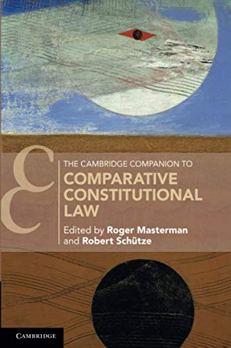 The Cambridge Companion to Comparative Constitutional Law (Cambridge Companions to Law) por Roger Masterman,Robert Schütze