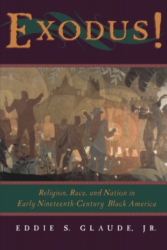 Race 19th Century (Exodus!: Religion, Race, and Nation in Early Nineteenth-Century Black America)