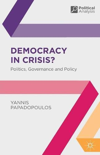 Democracy in Crisis?: Politics, Governance and Policy (Political Analysis)