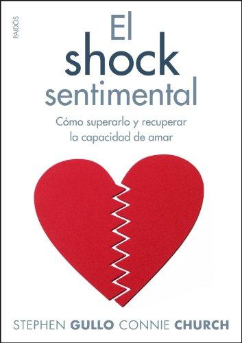 El shock sentimental. Como superarlo y recuperar la capacidad de amar (Spanish Edition)
