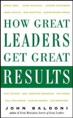 How Great Leaders Get Great Results PDF