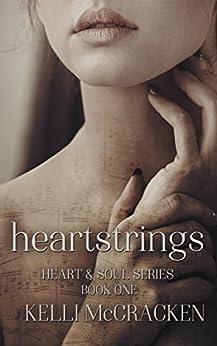 Heartstrings (Heart & Soul Book 1) by [McCracken, Kelli]