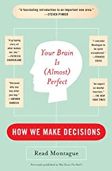 Your Brain Is (Almost) Perfect: How We Make Decisions