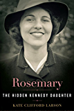 Rosemary: The Hidden Kennedy Daughter