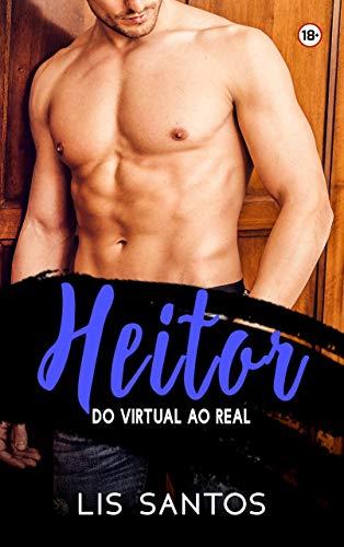 Heitor: Do virtual ao real
