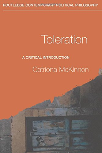 Toleration: A Critical Introduction (Routledge Contemporary Political Philosophy)