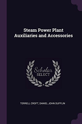 Steam Power Plant Auxiliaries and Accessories