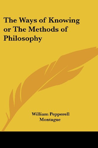 The Ways of Knowing or The Methods of Philosophy