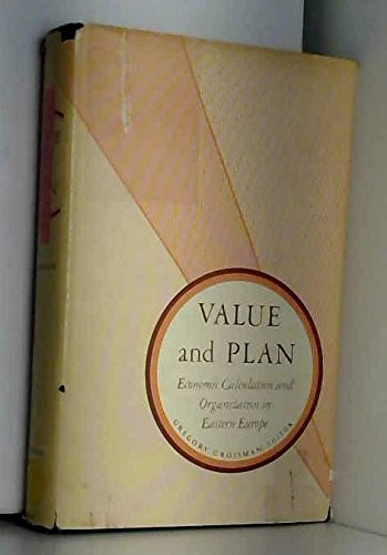 Value and Plan Economic Calculation and Organization in Eastern Europe