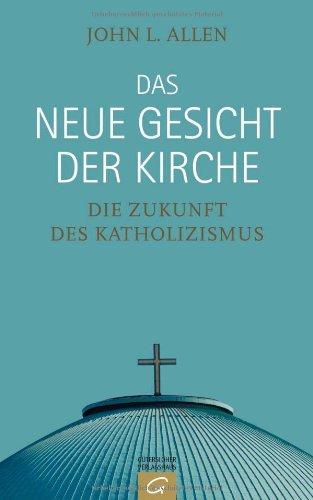 Das neue Gesicht der Kirche: Die Zukunft des Katholizismus