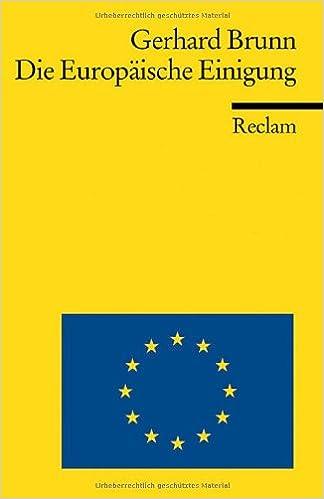 Die Europäische Einigung: Von 1945 bis heute: Amazon de