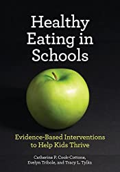 Healthy Eating in Schools: Evidence-Based Interventions to Help Kids Thrive (School Psychology)