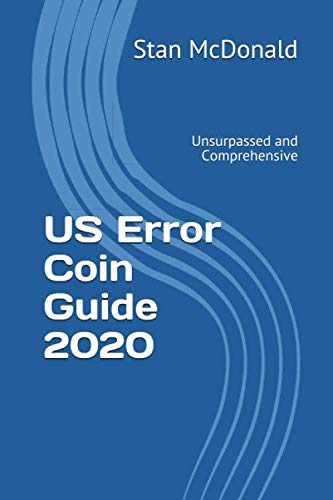 US Error Coin Guide 2020: Unsurpassed and Comprehensive - New Photographs (Error Coins)