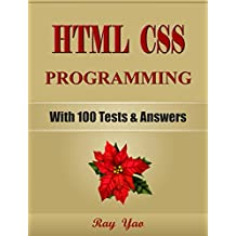 HTML: CSS Programming, For Beginners, Learn Coding Fast! (With 100 Tests & Answers) Crash Course, Quick Start Guide, Tutorial Book with Hands-On Projects, In Easy Steps! An Ultimate Beginner's Guide!