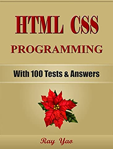 HTML: CSS Programming, For Beginners, Learn Coding Fast! (With 100 Tests & Answers) Crash Course, (Application Development Cookbook)