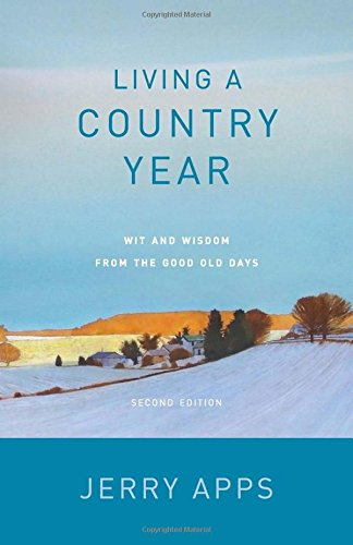 Living a Country Year: Wit and Wisdom from the Good Old Days