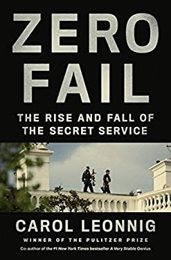 Zero Fail: The Rise and Fall of the Secret Service