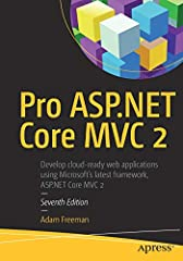 Now in its 7th edition, the best selling book on MVC is updated for ASP.NET Core MVC 2. It contains detailed explanations of the Core MVC functionality which enables developers to produce leaner, cloud optimized and mobile-ready applications ...
