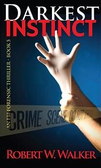 Darkest Instinct (Instinct Series Book 5) by [Walker, Robert W.]