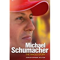 Michael Schumacher: The Whole Story
