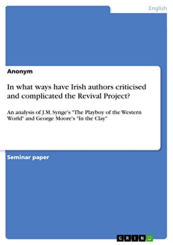 In what ways have Irish authors criticised and complicated the Revival Project?: An analysis of J.M. Synge's