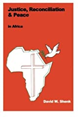 Justice, Reconciliation & Peace in Africa by David W. Shenk (2014-06-13) Paperback